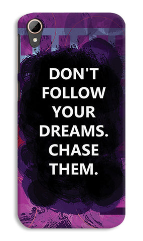 Chase Your Dreams Quote | HTC Desire 828 Cases
