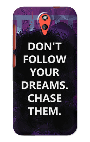 Chase Your Dreams Quote | HTC Desire 620 Cases