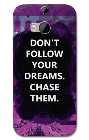 Chase Your Dreams Quote | HTC One M8 Cases