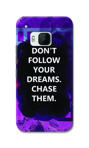 Chase Your Dreams Quote | HTC One M9 Cases