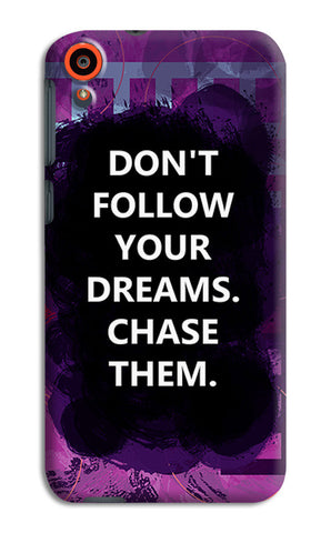 Chase Your Dreams Quote | HTC Desire 820 Cases