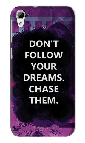 Chase Your Dreams Quote | HTC Desire 826 Cases