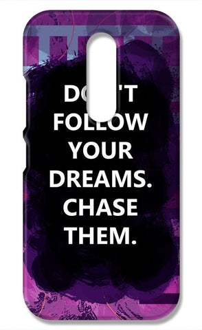 Chase Your Dreams Quote | Moto M Cases