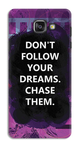 Chase Your Dreams Quote | Samsung Galaxy A7 (2016) Cases