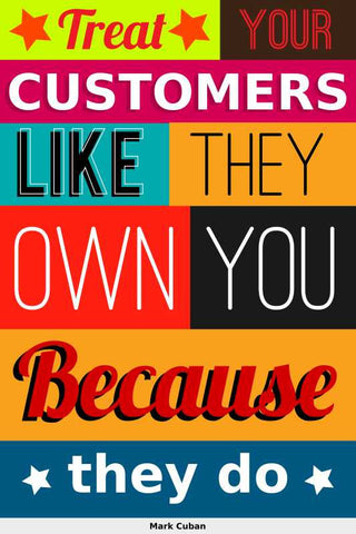 Customers Own You Mark Cuban  |  PosterGully Specials