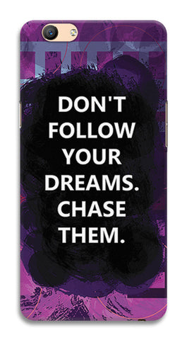 Chase Your Dreams Quote | Oppo F1s Cases