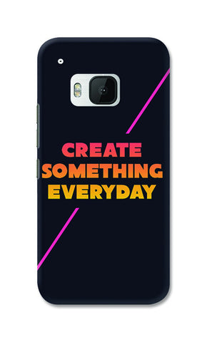 Create Something Everyday | HTC One M9 Cases