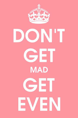Don't Get Mad Get Even |  PosterGully Specials