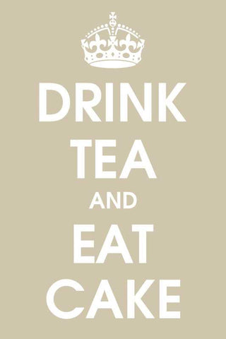 Drink Tea And Eat Cake |  PosterGully Specials