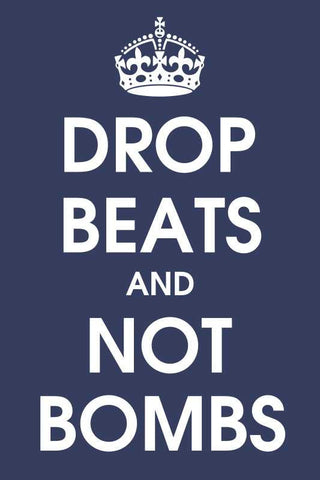 Drop Beats And Not Bombs |  PosterGully Specials