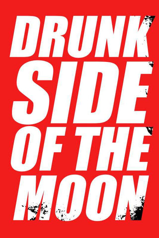 Drunk Side Of The Moon Pink Floyd Humour |  PosterGully Specials