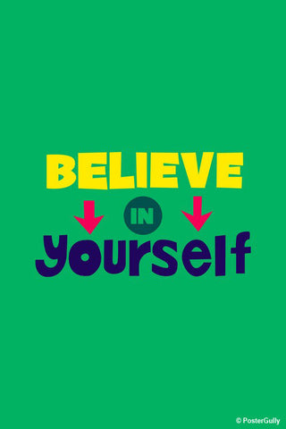 Brand New Designs, Believe In Yourself Typography, - PosterGully - 1