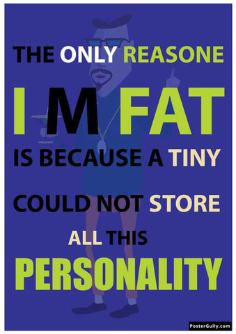 Wall Art, I M Not Fat Artwork | Artist: Pankaj Lewarikar, - PosterGully