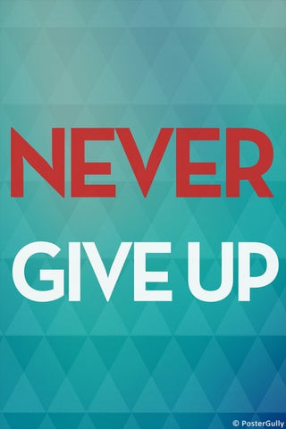 Wall Art, Never Give Up, - PosterGully