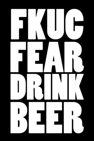 Fuck Fear Beer Humour |  PosterGully Specials