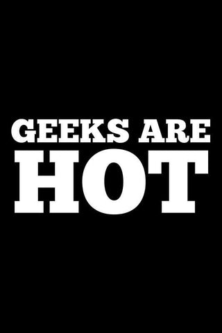 Geeks Are Hot |  PosterGully Specials