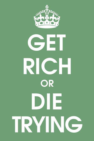 Get Rich Or Die Trying |  PosterGully Specials