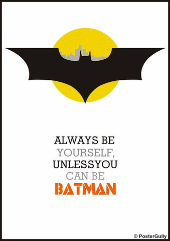 PosterGully Specials, Unless You Can Be Batman, - PosterGully