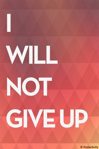 Wall Art, Will Never Give Up Motivational, - PosterGully