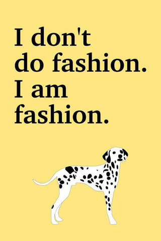I Am Fashion Dalmation |  PosterGully Specials