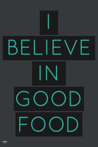 i Believe In Good Food |  PosterGully Specials