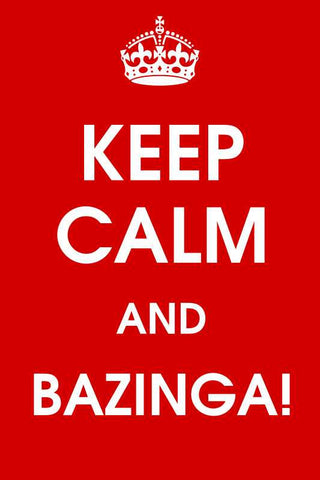 Keep Calm And Bazinga |  PosterGully Specials