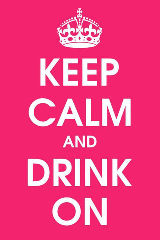 Keep Calm And Drink On |  PosterGully Specials