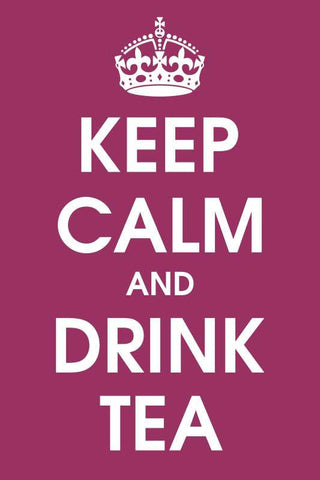 Keep Calm And Drink Tea |  PosterGully Specials