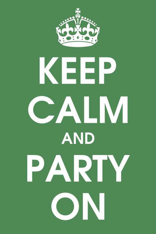 Keep Calm And Party On |  PosterGully Specials
