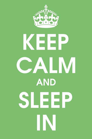 Keep Calm And Sleep In |  PosterGully Specials