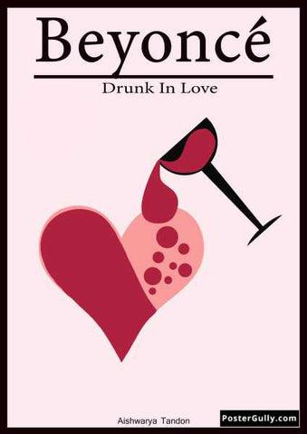 Brand New Designs, Drunk In Love  | Artist: Aishwarya Tandon, - PosterGully