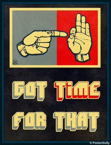 Wall Art, Got Time For That?, - PosterGully