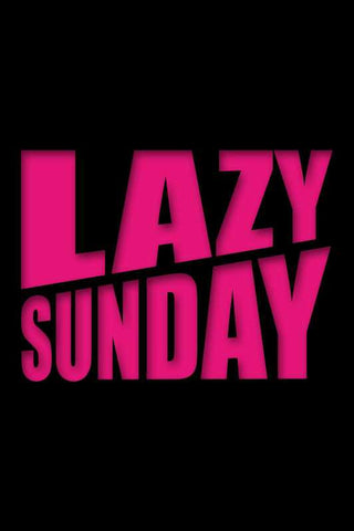 Lazy Sunday |  PosterGully Specials