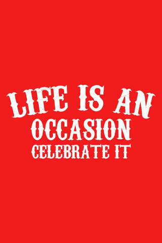 Life Is An Occasion |  PosterGully Specials
