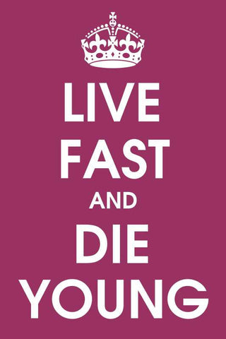 Live Fast And Die Young |  PosterGully Specials