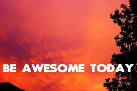 Be Awesome Today Photography |  PosterGully Specials