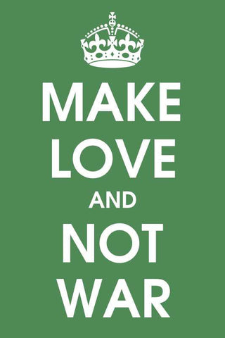 Make Love And Not War |  PosterGully Specials