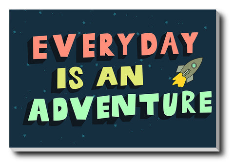 Canvas Art Prints, Everyday Is An Adventure Stretched Canvas Print, - PosterGully - 1