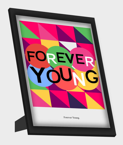 Framed Art, Forever Young Framed Art, - PosterGully