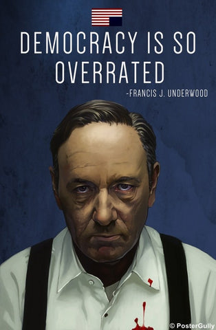 Wall Art, House Of Cards | Democracy Is Overrated, - PosterGully