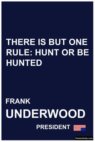 Wall Art, House Of Cards Hunt Or be Hunted Artwork | Artist: Akshay Rathee, - PosterGully
