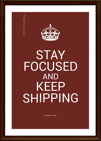 Biz Gyaan, Stay Focused and Keep Shipping, - PosterGully - 1
