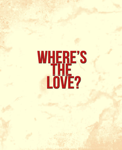 Wall Art, Where Is The Love, - PosterGully