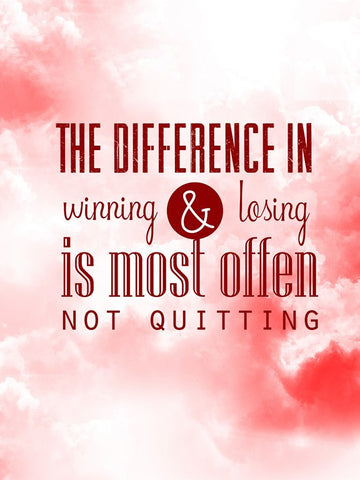 Wall Art, Difference In Winning Vs Loosing Quote, - PosterGully
