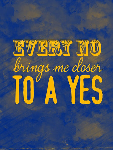 Wall Art, Every No Brings Closer To Yes | Quote, - PosterGully