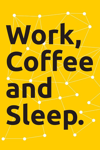 Wall Art, Work Coffee & Sleep., - PosterGully