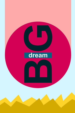 Wall Art, Dream Big Minimal Art, - PosterGully