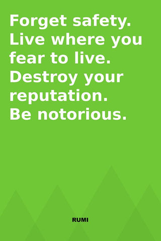 Wall Art, Be Notorious | Rumi Quote, - PosterGully