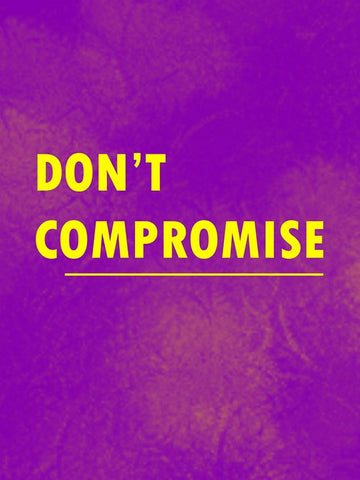 Wall Art, Don‰۪t Compromise, - PosterGully