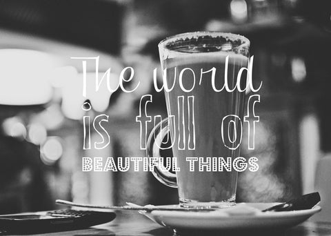 Wall Art, The World Is Full Of Beautiful Things, - PosterGully